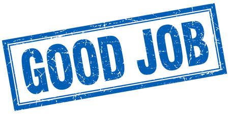 good job: good job blue square grunge stamp on white Illustration
