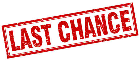 chance: last chance red square grunge stamp on white