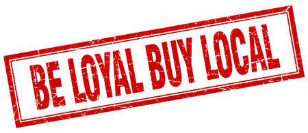 loyal: be loyal buy local red square grunge stamp on white