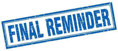 reminders: final reminder blue square grunge stamp on white