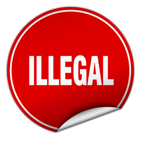 illegal: illegal round red sticker isolated on white