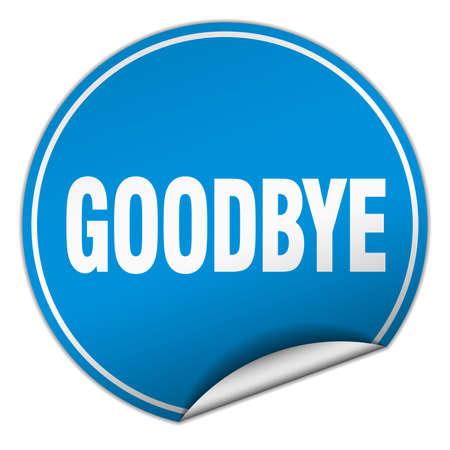 goodbye: goodbye round blue sticker isolated on white Illustration