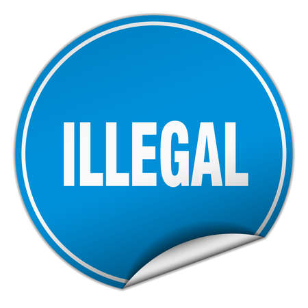 illegal: illegal round blue sticker isolated on white Illustration
