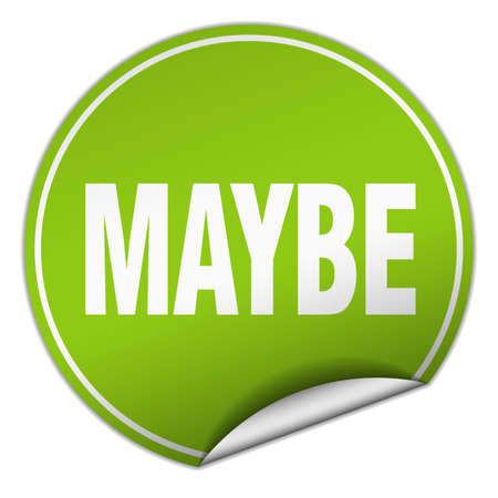 maybe: maybe round green sticker isolated on white