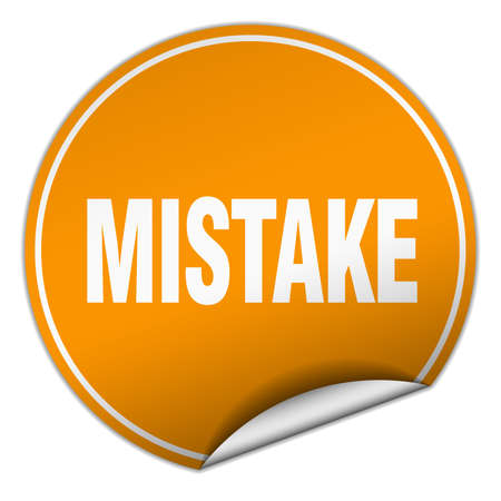 mistake: mistake round orange sticker isolated on white Illustration