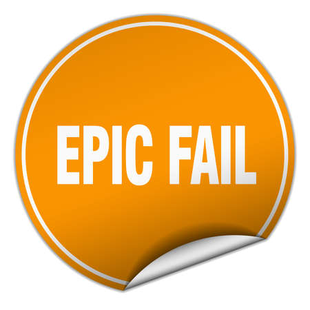 epic: epic fail round orange sticker isolated on white