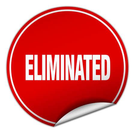 eliminated: eliminated round red sticker isolated on white Illustration