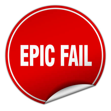 epic: epic fail round red sticker isolated on white