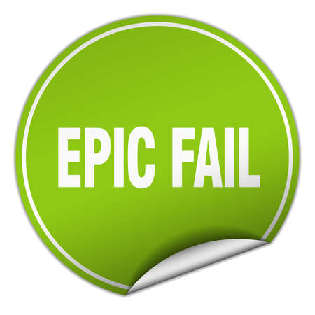 epic: epic fail round green sticker isolated on white