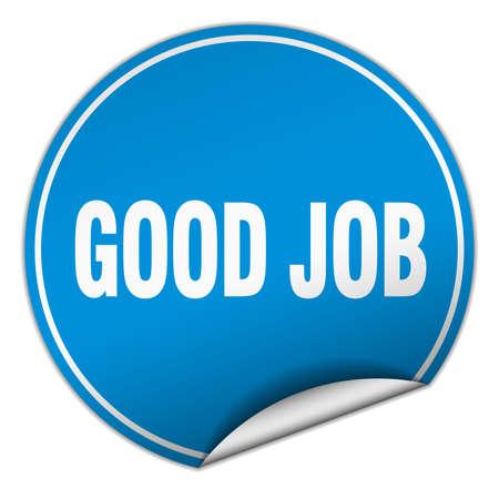 good job: good job round blue sticker isolated on white