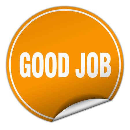 good job: good job round orange sticker isolated on white