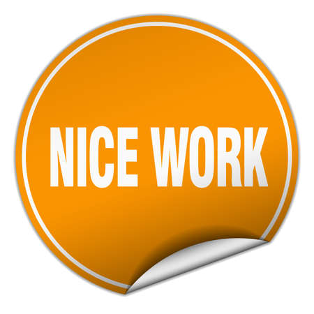 white work: nice work round orange sticker isolated on white Illustration