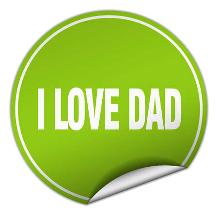 i love dad round green sticker isolated on white Illustration