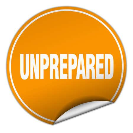 unprepared: unprepared round orange sticker isolated on white