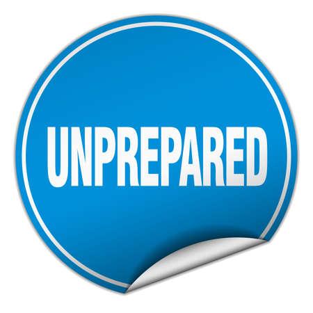 unprepared: unprepared round blue sticker isolated on white