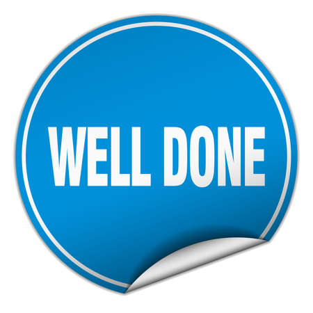 well done: well done round blue sticker isolated on white
