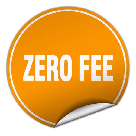 fee: zero fee round orange sticker isolated on white