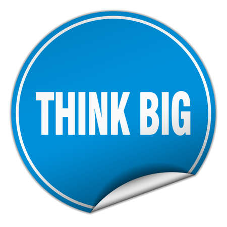 think big: think big round blue sticker isolated on white