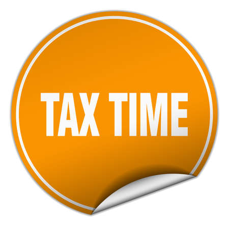 tax time: tax time round orange sticker isolated on white