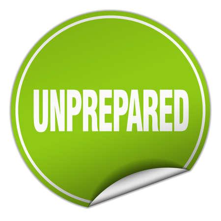 unprepared: unprepared round green sticker isolated on white