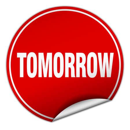tomorrow: tomorrow round red sticker isolated on white