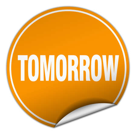 tomorrow: tomorrow round orange sticker isolated on white