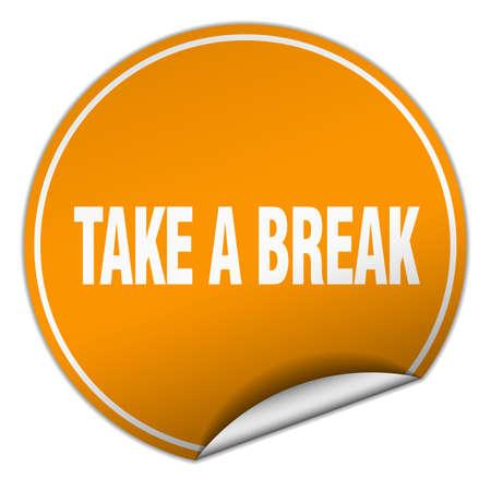 take a break: take a break round orange sticker isolated on white