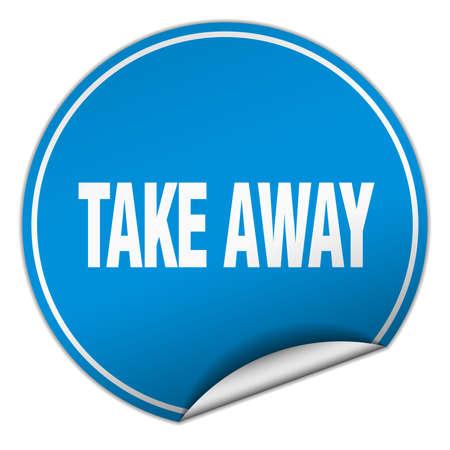 take away: take away round blue sticker isolated on white