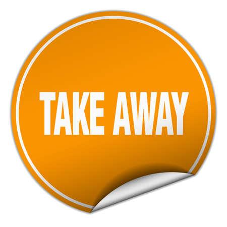 take away: take away round orange sticker isolated on white