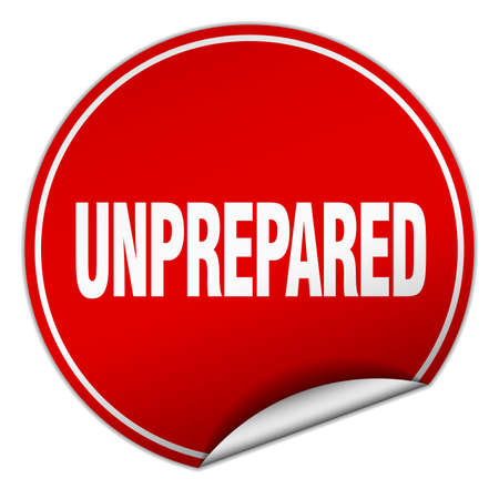 unprepared: unprepared round red sticker isolated on white Illustration