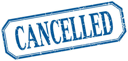 cancelled: cancelled square blue grunge vintage isolated label