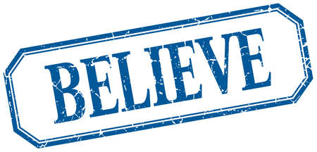 believe: believe square blue grunge vintage isolated label Illustration