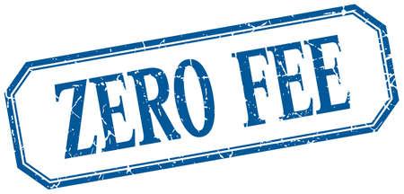 fee: zero fee square blue grunge vintage isolated label Illustration
