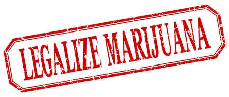 legalize: legalize marijuana square red grunge vintage isolated label