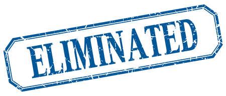 eliminated: eliminated square blue grunge vintage isolated label