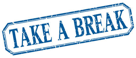 take a break: take a break square blue grunge vintage isolated label