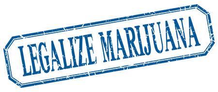 legalize: legalize marijuana square blue grunge vintage isolated label