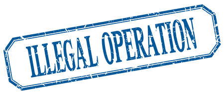 illegal: illegal operation square blue grunge vintage isolated label