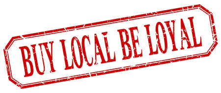 be: buy local be loyal square red grunge vintage isolated label Illustration