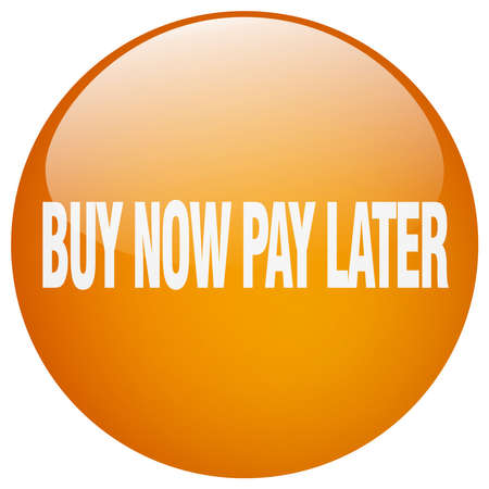 pay: buy now pay later orange round gel isolated push button