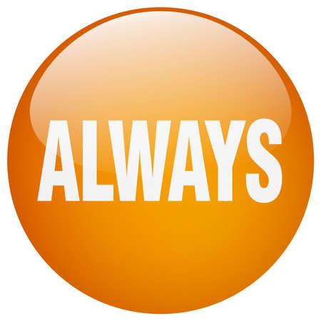 always: always orange round gel isolated push button Illustration