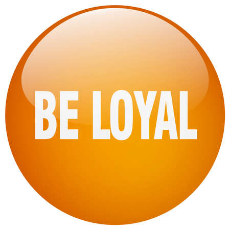 be: be loyal orange round gel isolated push button