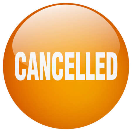 cancelled: cancelled orange round gel isolated push button