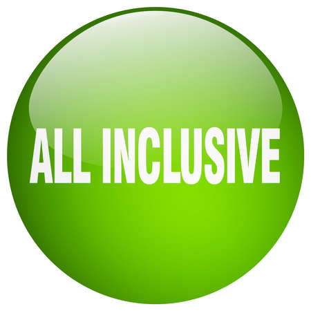 inclusive: all inclusive green round gel isolated push button Illustration