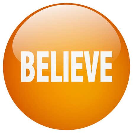 believe: believe orange round gel isolated push button Illustration