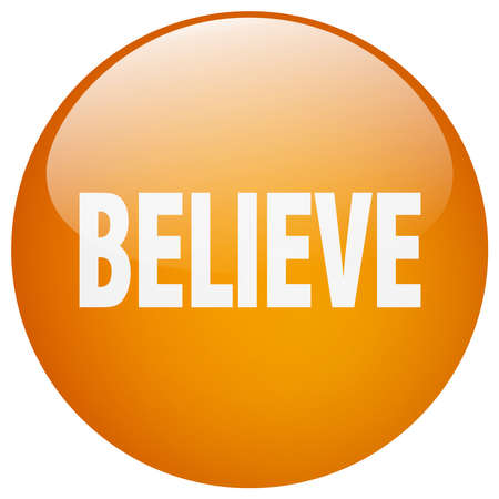 believe orange round gel isolated push button Illustration