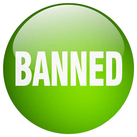 banned: banned green round gel isolated push button Illustration