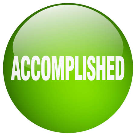 accomplish: accomplished green round gel isolated push button Illustration