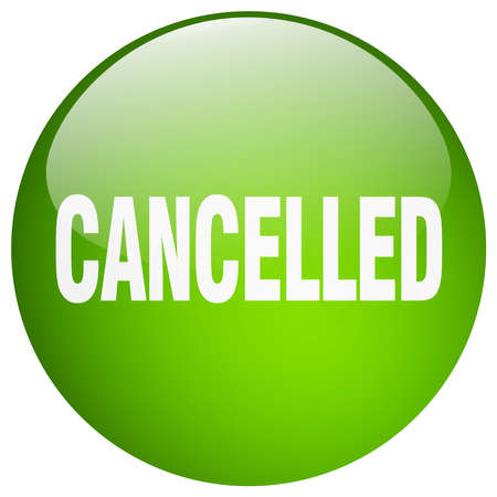 cancelled: cancelled green round gel isolated push button