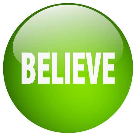 believe: believe green round gel isolated push button Illustration